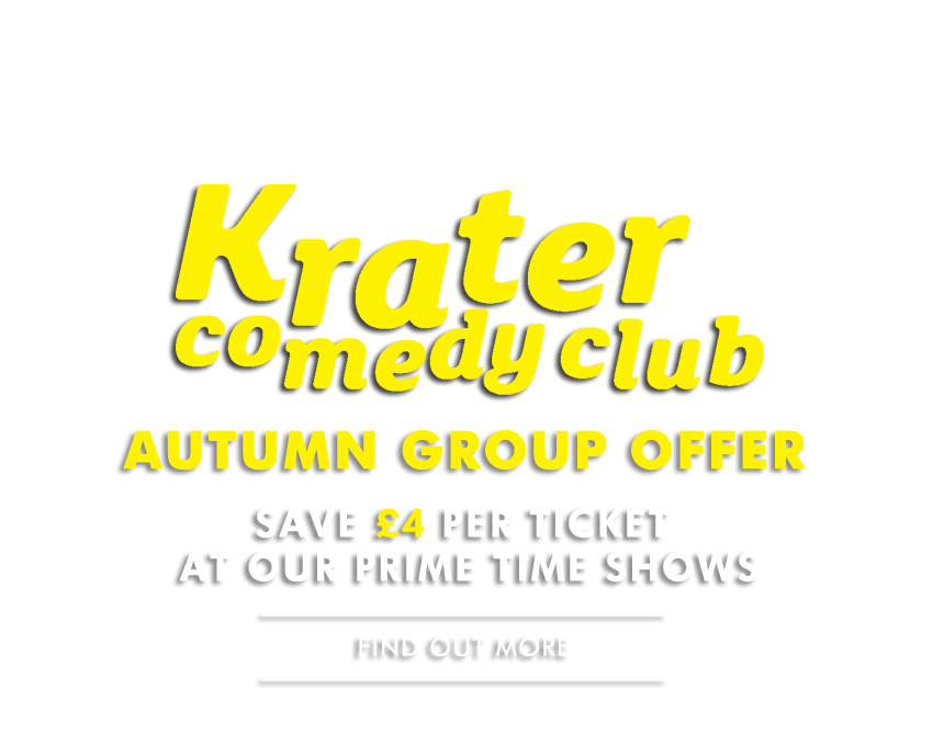 Krater Comedy Club Autumn Group Offer