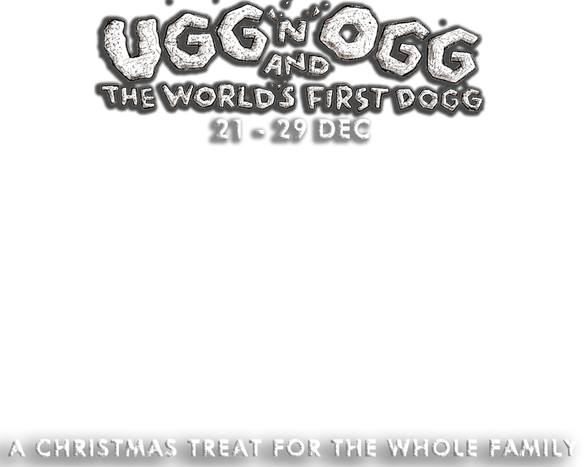 UGG 'N' OGG AND THE WORLD'S FIRST DOGG