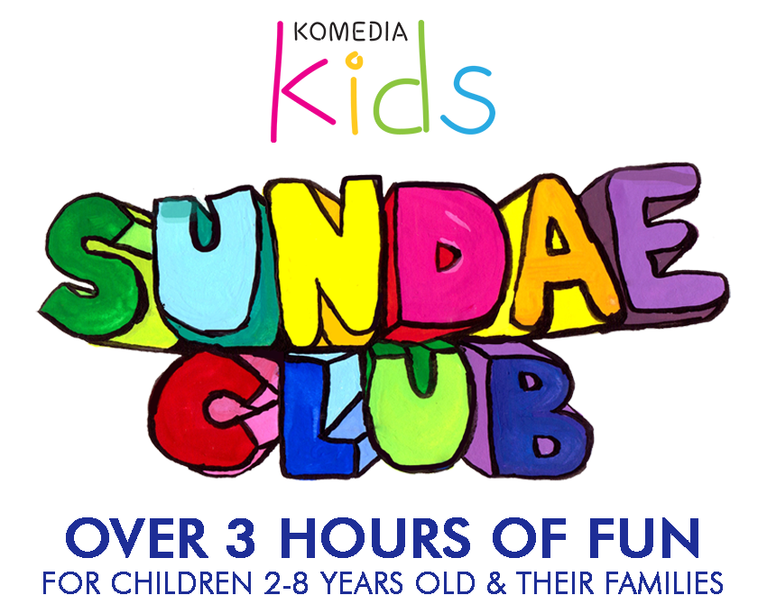 Komedia Kids presents Sundae Club